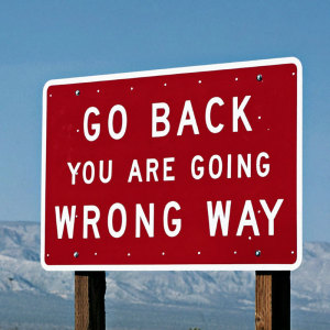 Go Back You Are Going Wrong Way Sign